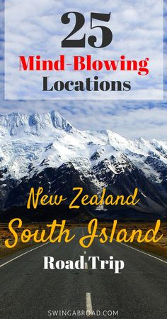 25 Awe-Inspiring Locations in South Island for a perfect road trip. Read to be impressed by the beauty of New Zealand! #newzealand #southisland #travel #swingabroad