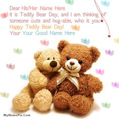 Get your name in beautiful style on Best Teddy Bear Day Wish picture. You can write your name on beautiful collection of Happy Teddy Day pics. Personalize your name in a simple fast way. You will really enjoy it. Happy Teddy Day Images, Happy Teddy Bear Day, Best Teddy Bear, Best Of 90s, Farewell Quotes, Cute Hug, Get Happy, Day Wishes, Cool Names