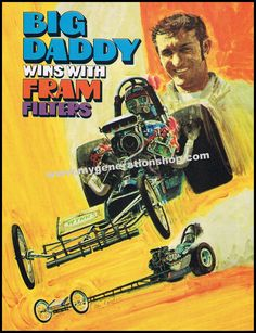 """Reissue of classic 1970 Fram Filters drag racing promo poster featuring """"Big Daddy"""" Don Garlits and his top fuel dragster.  Available now from www.mygenerationshop.com"""