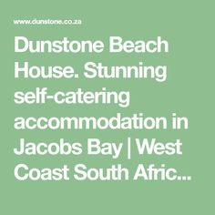 Stunning self-catering accommodation in Jacobs Bay West Coast, South Africa, Catering, Beach House, Stuff To Do, Self, Collection, Beach Homes, Gastronomia
