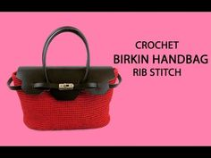 Crochet Birkin Handbag Tutorial - Rib Stitch. Hello, today i am going to show you how to crochet a birkin bag with rib stitch. Instructions by write here ... For the materials press here ... our bl