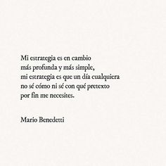 Táctica y estrategia Mario Benedetti #poesia #frases #mariobenedetti #poetry #tacticayestrategia #love #quote Qoutes About Life, Weird Words, Bukowski, Sad Love, Pretty Quotes, Book Quotes, Me Quotes, Quote Aesthetic, Texts