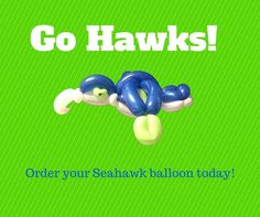 Get your own Seahawk balloon from the Master Balloon Creator.  He will make your party a real EVENT! On Facebook:   Masons Balloon Creations!