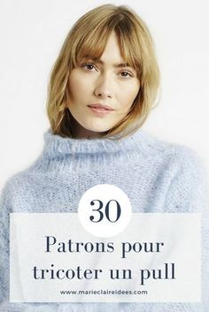 Tricoter un pull / Knitting Patterns