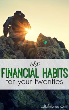 Since financial education isn't taught in schools many young adults start out on the wrong financial footing. Here are financial habits for your twenties.