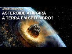 Asteroide vai se chocar contra a Terra em Setembro? Apolo11 responde. - OVNI Hoje! : OVNI Hoje!