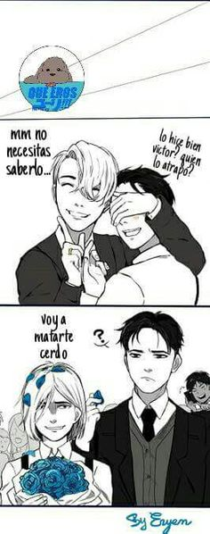 Translation by Fatima Juantos: Yuri: Did I throw it alright, Victor? Who caught it? Victor: Mmm you don't need to know. Yurio: I'm going to kill you, Pig.