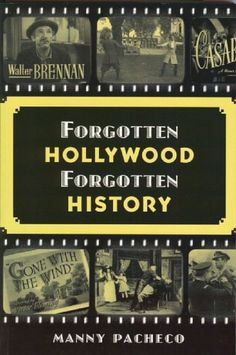 """Forgotten Hollywood Forgotten History - Starring the Great Character Actors of Hollywood's Golden Age"" av Manny Pacheco - Bought new at a Book Store, online or AdLibris, usually a sale"