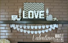 Valentines Day Mantle 2013, decorating with neutrals instead of the tradition reds & pinks.   thecraftedsparrow.com