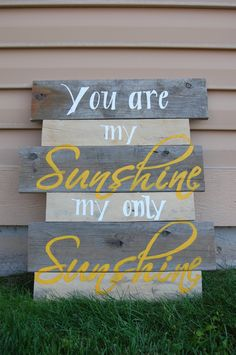 You are my Sunshine my only Sunshine Hand Painted Pallet Sign MADE TO ORDER. $49.95, via Etsy.