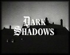 DARK SHADOWS – 1960′s-1970′s TV Series – 1990′s TV Series ...couldn't wait to get home from school and watch it