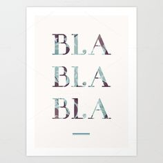 Check out Bla Bla Bla Typography Art Poster by Feather Art on Creative Market