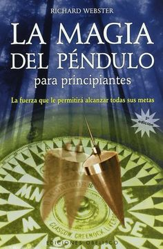 La Magia Del Pendulo Para Principiantes/ Pendulum Magic for Beginners:power to Achieve All Goals (Spanish Edition): Brand New. Spiritual Messages, Spiritual Path, Chakras, Magick Book, Witchcraft, Wiccan, Male Witch, Twin Flame Love, Chakra System
