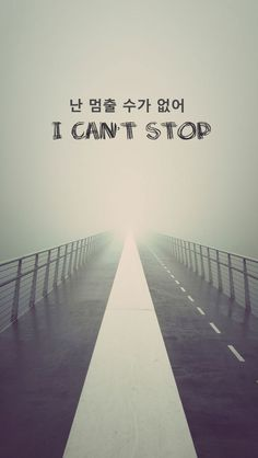 I can't stop(난 멈출 수가 없어)