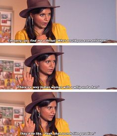 """""""I'm sorry, you find me a threat? What you even tells them? There's a sexy Indian woman with a whip and a hat?"""" -The Mindy Project @Hayley Poindexter"""