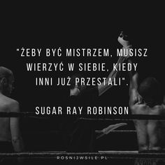 """Żeby być mistrzem, musisz wierzyć w siebie, kiedy inni już przestali"".  #rozwój #motywacja #sukces #inspiracja #sentencje #rosnijwsile #quotes #cytaty Daily Quotes, Love Quotes, Inspirational Quotes, Body Under Construction, Spirit Quotes, Bullet Journal Ideas Pages, Powerful Words, Better Life, Self Improvement"