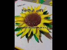 Herthal art's: como fazer girassol de sépalas de e.v.a