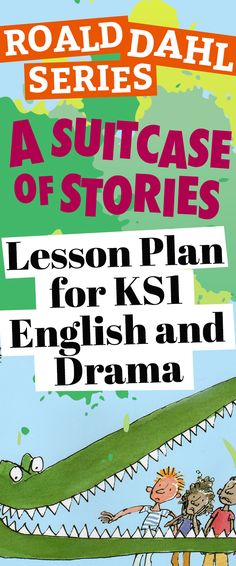 Roald Dahl Series: A Suitcase Of Stories – Lesson Plan for KS1 English and Drama