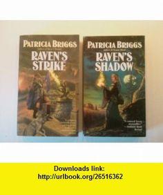 The Raven Duology - Set of 2 Novels Ravens Shadow, Ravens Strike (The Raven Duology) Patricia Briggs ,   ,  , ASIN: B004I6OK9Y , tutorials , pdf , ebook , torrent , downloads , rapidshare , filesonic , hotfile , megaupload , fileserve
