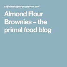 Almond Flour Brownies – the primal food blog