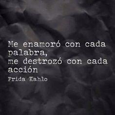 Me destrozó con cada acción #FridaKahlo