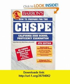 How to Prepare for the CHSPE California High School Proficiency Exam (9780764117879) Sharon Weiner Green, Lexy Green, Michael Siemon , ISBN-10: 0764117874  , ISBN-13: 978-0764117879 ,  , tutorials , pdf , ebook , torrent , downloads , rapidshare , filesonic , hotfile , megaupload , fileserve