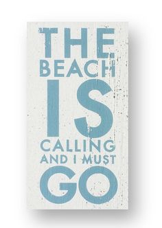 Hey, I found this really awesome Etsy listing at https://www.etsy.com/listing/182311141/small-the-beach-is-calling-and-i-must-go