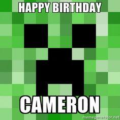 Happy Birthday Cameron - Minecraft Creeper Meme | Meme Generator