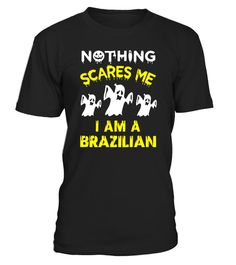 """# Nothing Scares Me - I'm A Brazilian T Shirt .  Special Offer, not available in shops      Comes in a variety of styles and colours      Buy yours now before it is too late!      Secured payment via Visa / Mastercard / Amex / PayPal      How to place an order            Choose the model from the drop-down menu      Click on """"Buy it now""""      Choose the size and the quantity      Add your delivery address and bank details      And that's it!      Tags: Get ready for this huge event coming…"""