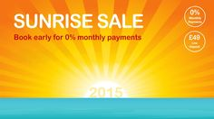 Book your 2015 holiday now and enjoy a low deposit from only £49pp AND 0% monthly payments! #earlybird #sale