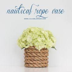 Adorable DIY nautical rope vase. Finally a use for your collection of unwanted vases and coffee cans. Update your home for summer with this simple accent!