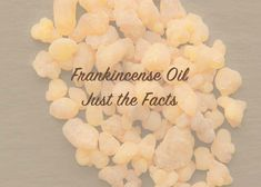 Frankincense Oil - Just the Facts Benefits Of Frankincense Oil, Oil Benefits, The Essential, Peppermint, Searching, Lemon, Spa, Mint, Search