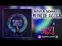 Nívea Soares - Reino de Justiça (com letras) - YouTube
