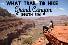 Hiking Guide / Day trip to Grand Canyon South Rim! Plus secret sunset spot.