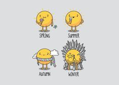 Winter is coming- HAhahahahhaa Game of thrones humor who knew! Jon Snow, Khal Drogo, Winter Is Here, Winter Is Coming, It's Coming, Winter Sun, Game Of Thrones Meme, Game Of Trones, Humor Grafico