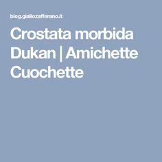 Crostata morbida Dukan | Amichette Cuochette