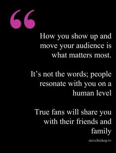 How You Show Up and Move Your Audience is What Matters Most