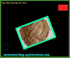 Face Wood Carvings Of Jesus 215212 - Woodworking Plans and Projects!