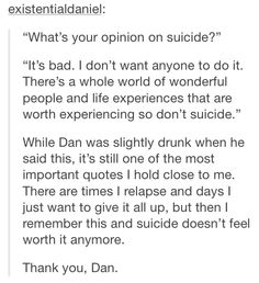 He is so amazing. Even though he was slightly drunk he still made people not give up. This is why I watch danisnotonfire videos. He never gave up and he tells others not to either.