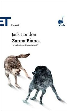 Jack London, Zanna Bianca, ET Classici, DISPONIBILE ANCHE IN EBOOK