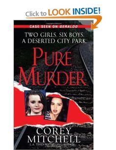 Pure Murder (Pinnacle True Crime): Amazon.co.uk: Corey Mitchell: Books