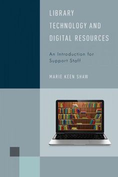 Library Technology and Digital Resources: An Introduction for Support Staff