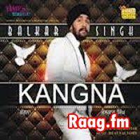 Artist : Balkar Singh  Album : Kangna Tracks : 9 Rating : 4.1875 Released : 2013 Tag's : Punjabi, Kangna by Balkar Singh - New Punjabi Song, Kangna by Balkar Singh, Kangna Songs 2012, Kangna mp3 Songs 2012, Balkar Singh, Kangna - Balkar Singh album download,  http://music.raag.fm/Punjabi/songs-38321-Kangna-Balkar_Singh