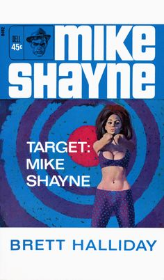 "brownslair:  Robert McGinnis ""Target: Mike Shayne""; Brett Halliday [Robert Terrall] (1960) Dell D355, 1960 Dell 8492, 1966 Cover art Robert ..."
