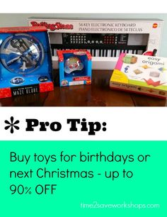 10 Ways to Save Money Shopping Holiday Clearance ... Pro-Tip #2....  Buy toys for birthdays all year long at up to 90% OFF!