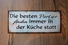 ...wie wahr! Partys, Home Decor, Little Kitchen, Nice Asses, Decoration Home, Room Decor, Interior Design, Home Interiors, Interior Decorating