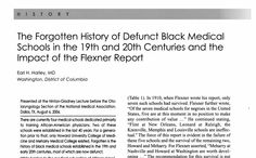 """The Forgotten History of Defunct Black Medical Schools in the 19th and 20th Centuries and the Impact of the Flexner Report"" from Earl H. Harley's presentation at the Hinton-Gladney Lecture before the Otolaryngology Section of the National Medical Association, Dallas, TX, August 6,2006 is available from the Journal of the National Medical Association, VOL. 98, NO. 9, SEPTEMBER 2006."