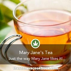 Mary Jane's Tea, courtesy of The Stoner's Cookbook. Weed Recipes, Marijuana Recipes, Cooking Recipes, Recipies, Cannabis Cookbook, Cannabis Edibles, Incredible Edibles, Medical Cannabis, Special Recipes