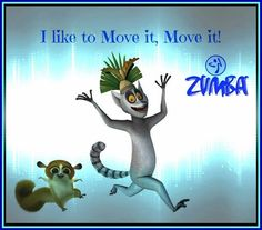 We warm up to 'I like to move it', and I think of this Lemur every time! Every single time! Haha