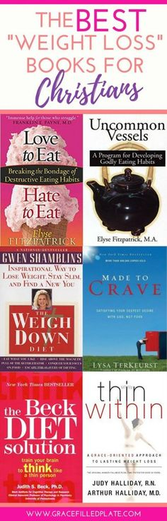 "Recommended ""weight loss"" books that put your Christian faith into your food choices! Check out these books that will help you be faithful to your diet!"